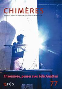 Revue Chimères, n° 77, Chaosmose, penser avec Félix Guattari