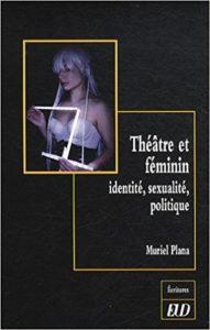 Le théâtre est-il un art fondamentalement masculin ?