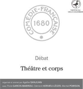 Théâtre et corps. Débat au Théâtre du Vieux-Colombier